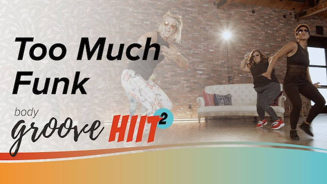Body Groove HIIT 2 - Too Much Funk