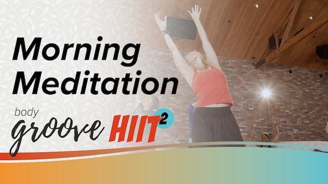 Body Groove HIIT 2 - Morning Meditation