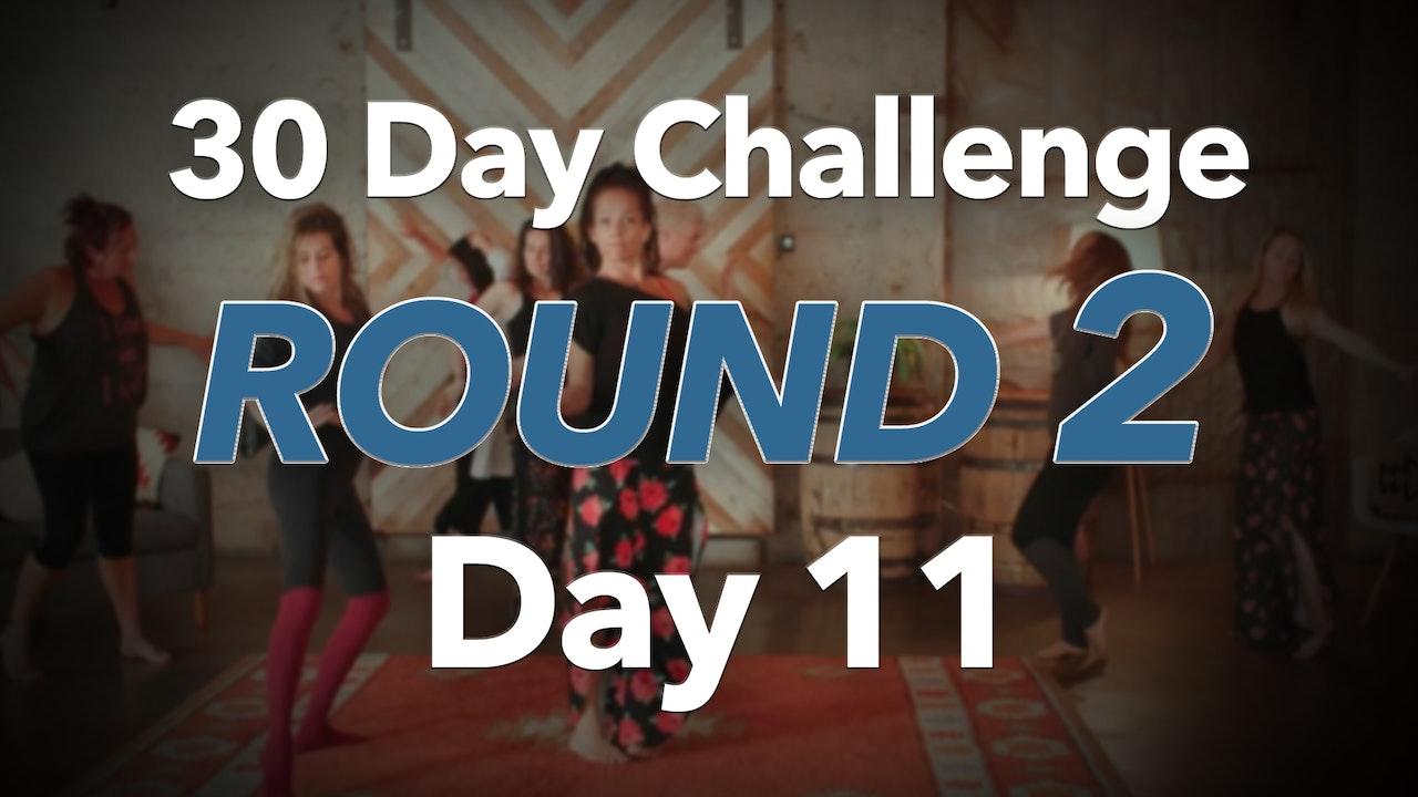 30 Day Challenge - Round 2 - Day 11