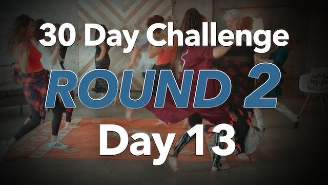 30 Day Challenge Round 2 Day 13