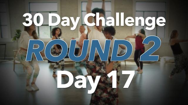 30 Day Challenge Round 2 Day 17