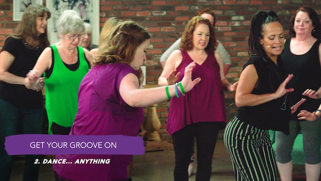 Discover Your Groove Module 10 Section 2. Dance: Anything