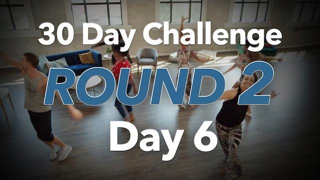 30 Day Challenge Round 2 Day 6