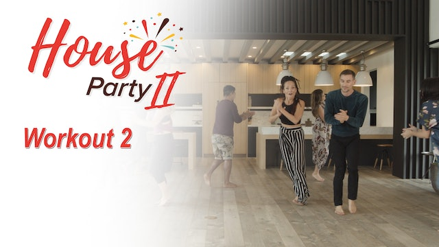 House Party 2 - Workout 2