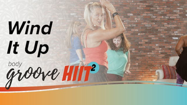 Body Groove HIIT 2 - Wind it up