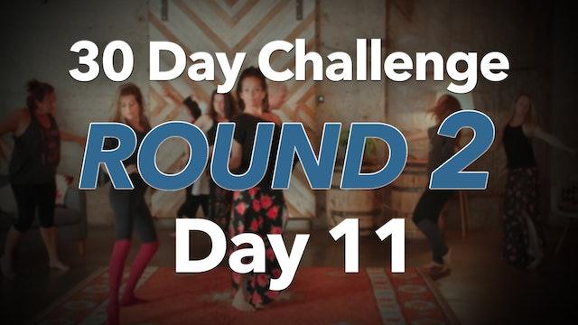 30 Day Challenge Round 2 Day 11