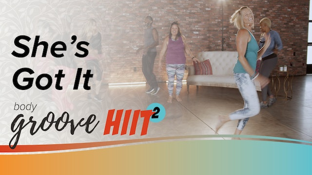 Body Groove HIIT 2 - She's Got It