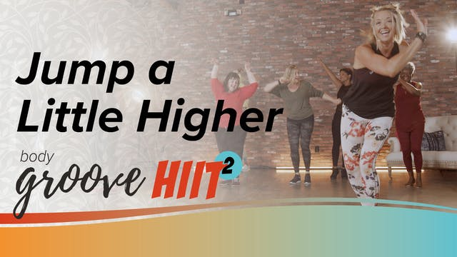 Body Groove HIIT 2 - Jump a little hi...