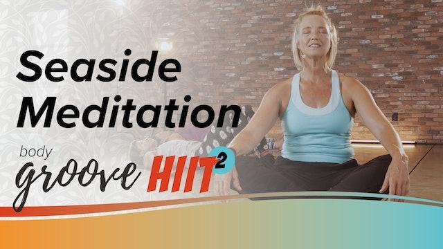 Body Groove HIIT 2 - Seaside Meditation