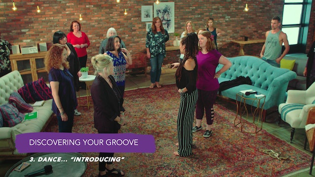 Discover Your Groove Module 1 Section 3. Dance: Introducing