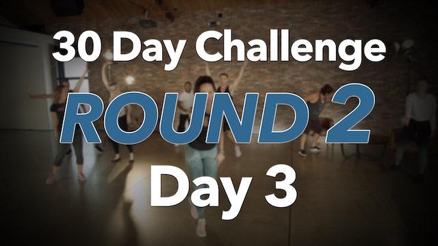 30 Day Challenge Round 2 Day 3