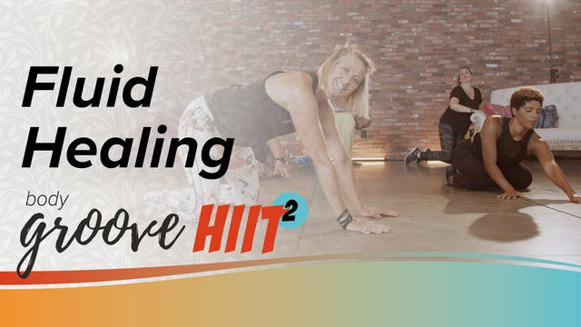 Body Groove HIIT 2 - Fluid Healing