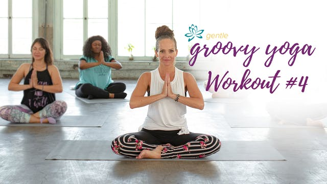 Gentle Groovy Yoga Workout #4