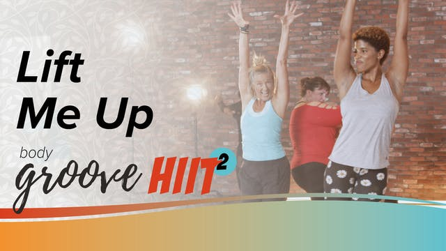 Body Groove HIIT 2 - Lift Me Up