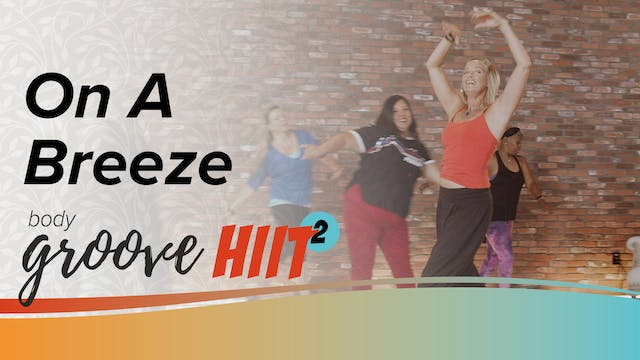 Body Groove HIIT 2 - On A Breeze