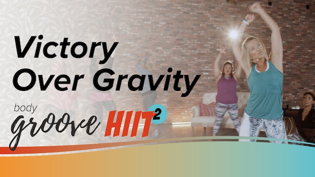 Body Groove HIIT 2 - Victory Over Gravity