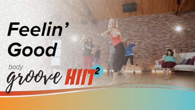 Body Groove HIIT 2 - Feelin' Good