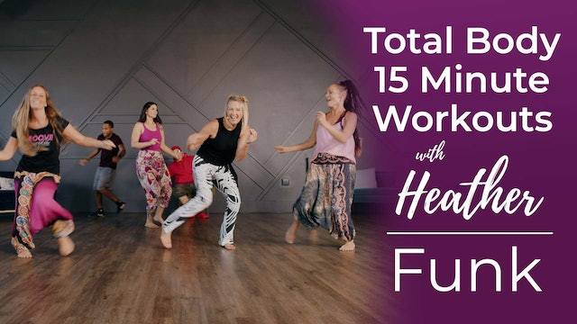 Total Body 15 Minute Workouts with Heather - Funk Workout
