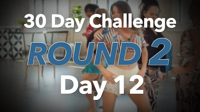 30 Day Challenge Round 2 Day 12