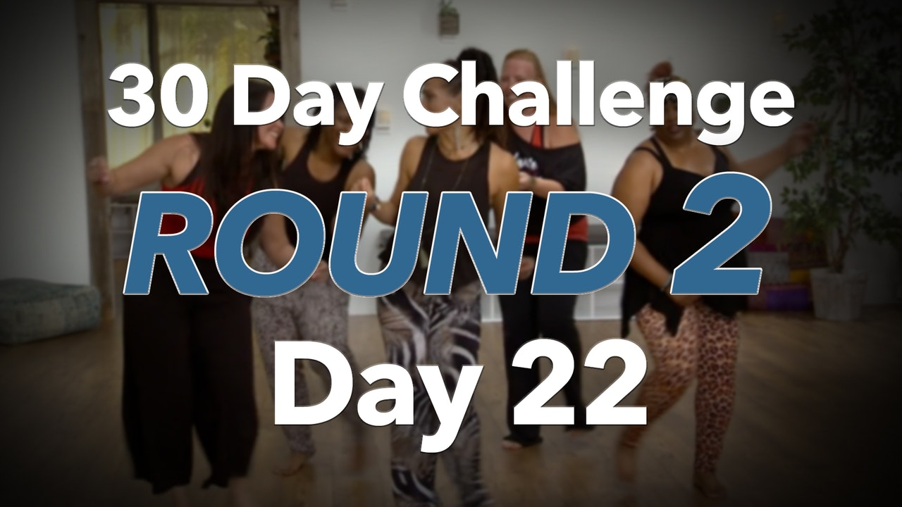 30 Day Challenge - Round 2 - Day 22