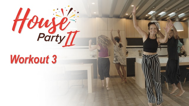 House Party 2 - Workout 3