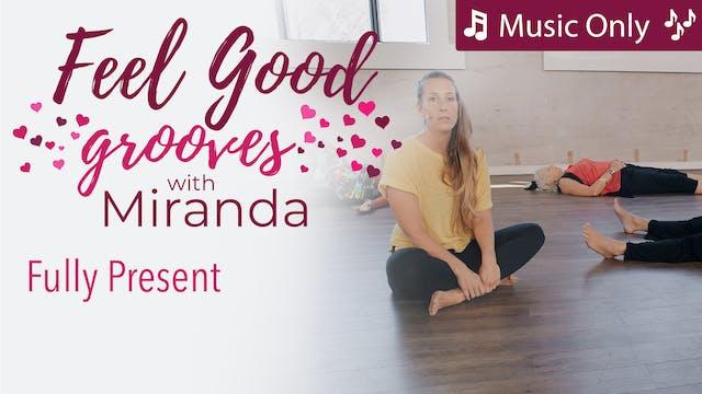 Feel Good Grooves - Fully Present - M...