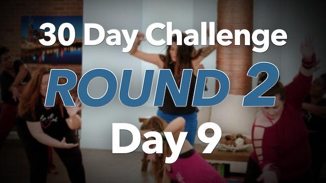 30 Day Challenge - Round 2 - Day 9