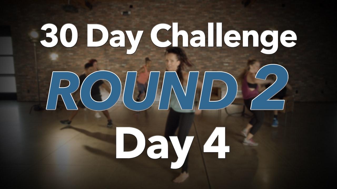 30 Day Challenge - Round 2 - Day 4