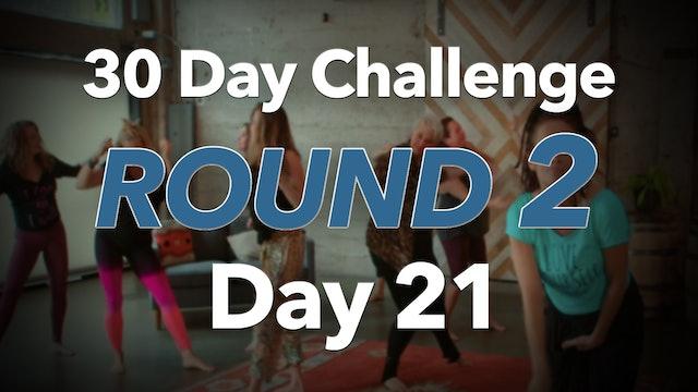 30 Day Challenge Round 2 Day 21