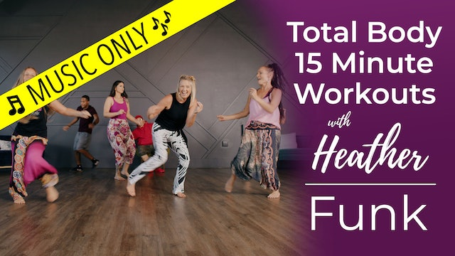 Total Body 15 Minute Workouts with Heather - Funk Workout - Music Only