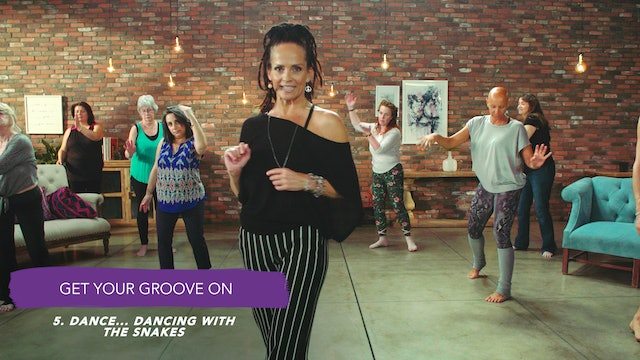 Discover Your Groove Module 10 Section 5. Dance: Dancing with the Snakes