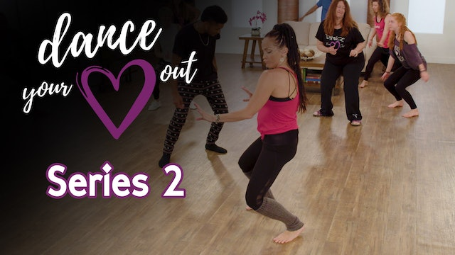 Dance Your Heart Out - Series 2