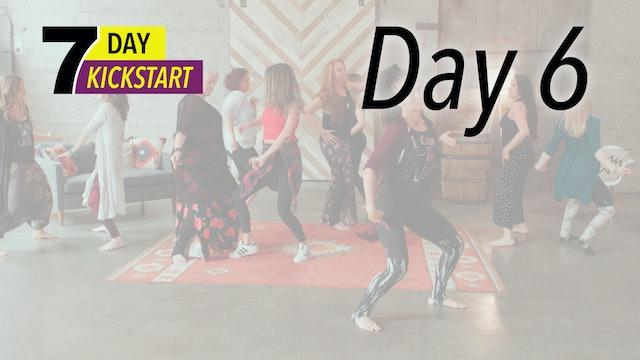 7 Day Kickstart - Day 6