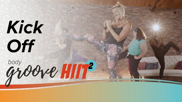 Body Groove HIIT 2 - Kick Off