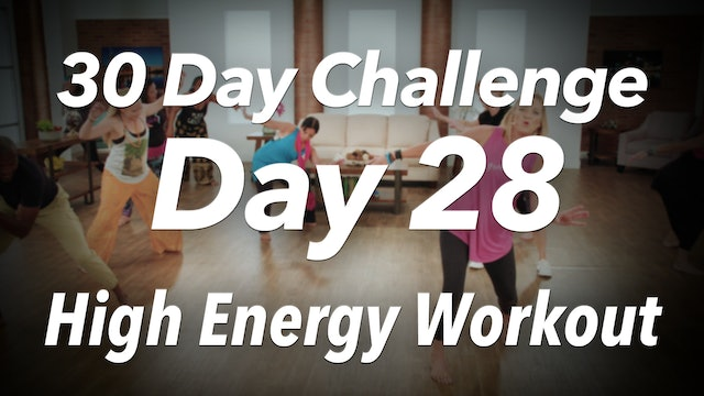 30 Day Challenge - Day 28 High Energy Workout