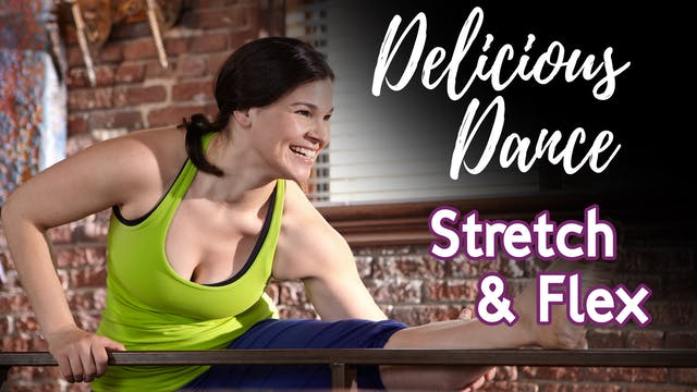 Delicious Dance with Graphics - Stretch and Flex