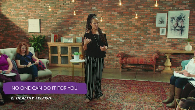 Discover Your Groove Module 7 Section 2. Healthy Selfish