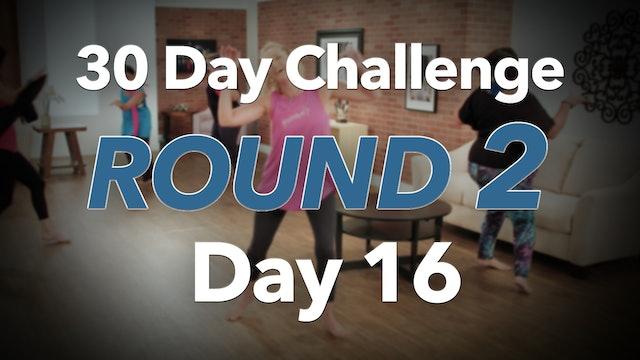 30 Day Challenge Round 2 Day 16