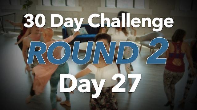 30 Day Challenge Round 2 Day 27