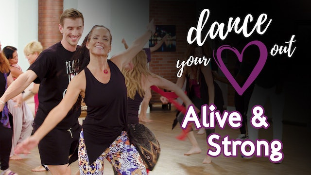 Dance Your Heart Out - Alive and Strong