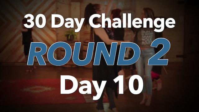 30 Day Challenge Round 2 Day 10