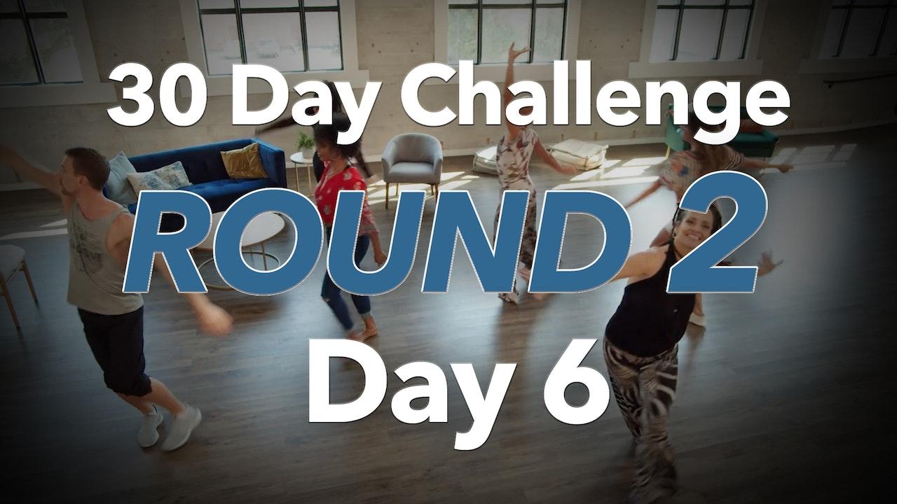 30 Day Challenge - Round 2 - Day 6