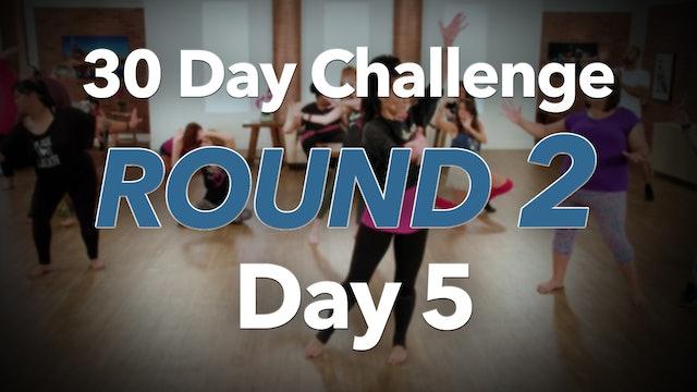 30 Day Challenge Round 2 Day 5