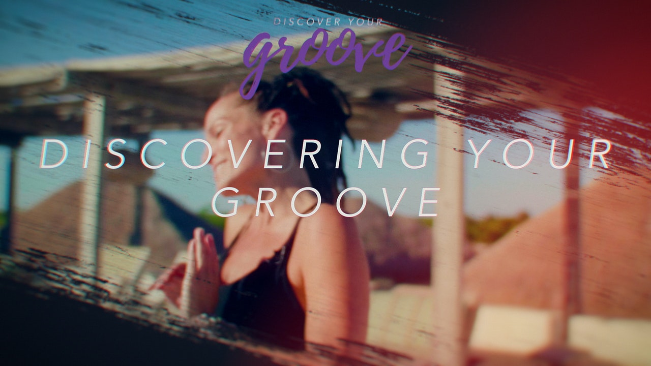 Discover Your Groove Module 1