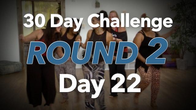 30 Day Challenge Round 2 Day 22