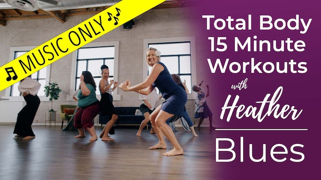 Total Body 15 Minute Workouts with Heather - Blues Workout - Music Only