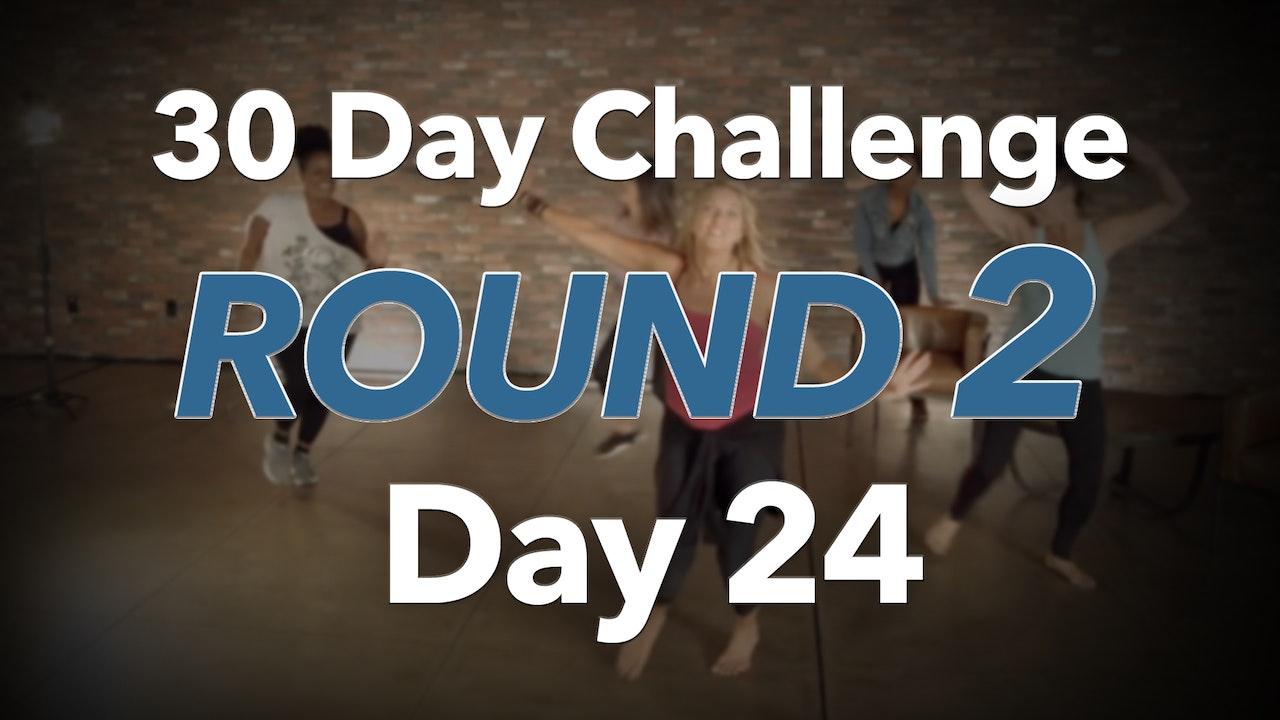 30 Day Challenge - Round 2 - Day 24