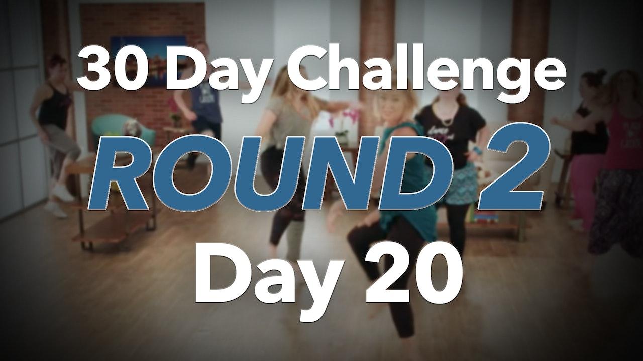 30 Day Challenge - Round 2 - Day 20