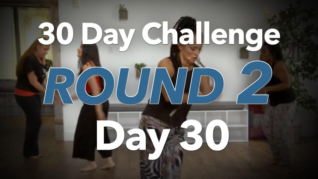 30 Day Challenge - Round 2 - Day 30