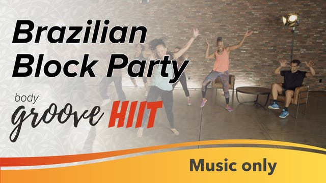 Brazilian Block Party (Music Only)